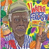 100 Years of Calypso - Walter Ferguson de Various Artists