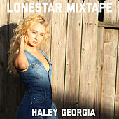 Lonestar Mixtape by Haley Georgia