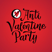 Anti Valentine Party by Various Artists