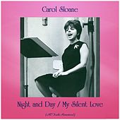 Night and Day / My Silent Love (All Tracks Remastered) von Carol Sloane