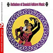 Anthology Of Spanish Folklore Music (Remastered) de Various Artists