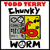 Chunky Worm by Todd Terry