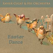 Easter Dance de Xavier Cugat & His Orchestra