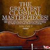 The Greatest Classical Masterpieces! Volume 3 (Remastered) von Various Artists