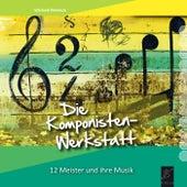 Die Komponistenwerkstatt (12 Meister und ihre Musik) by Wieland Kleinbub