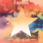 I Feel Your Pain (Young Bombs Remix) de Famba