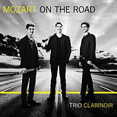 Mozart on the Road by Trio ClariNoir