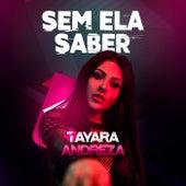 Sem Ela Saber de Tayara Andreza