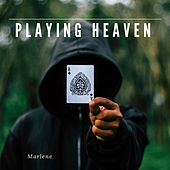 Playing Heaven by Marlene
