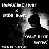 Crazy Little Nutter by Hurricane Hunt