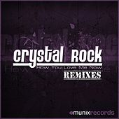 How You Love Me Now(Remix Edition) by Crystal Rock