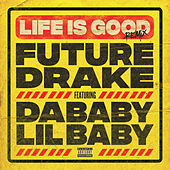 Life Is Good (Remix) (feat DaBaby & Lil Baby) von Future