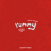 Yummy (Country Remix) by Justin Bieber