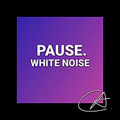 White Noise Pause (Loopable) by Musica Relajante