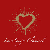 Love Songs: Classical by Various Artists