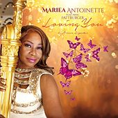 Loving You (feat. Fattburger) by Mariea Antoinette