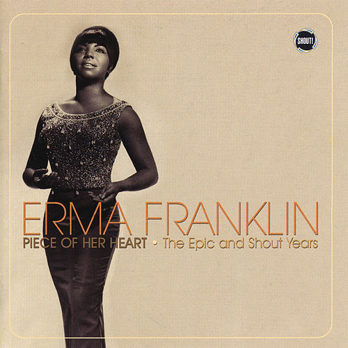 Erma Franklin: Piece Of Her Heart - The Epic And Shout Years by Erma Franklin