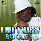 I Don't Worry by Bugle