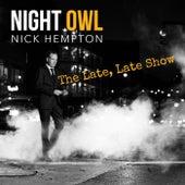The Late, Late Show by Nick Hempton