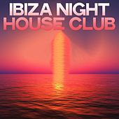 Ibiza Night House Club by Various Artists