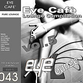 Eye Café, Vol. 5: Lounge Compilation by Various Artists