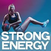 Strong Energy (Energy Music For Sport) by Various Artists