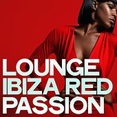 Lounge Ibiza Red Passion by Various Artists