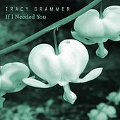 If I Needed You von Tracy Grammer