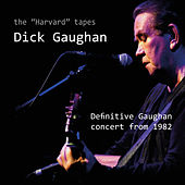 The Harvard Tapes - Definitive Gaughan Concert From 1982 (Live) by Dick Gaughan