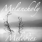 Melancholy Melodies by Various Artists