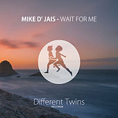 Wait For Me di Mike D' Jais