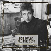 All The Best by Bob Dylan