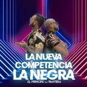 La Negra von La Nueva Competencia - El Principe