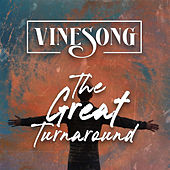 The Great Turnaround by Vinesong