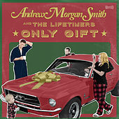 Only Gift de Andrew Morgan Smith and the Lifetimers