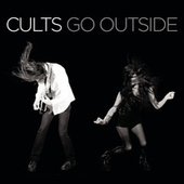 Go Outside by Cults