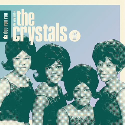 Da Doo Ron Ron: The Very Best of The Crystals de The Crystals
