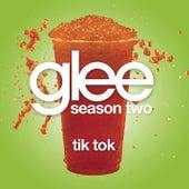 Tik Tok (Glee Cast Version) by Glee Cast