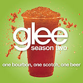 One Bourbon, One Scotch, One Beer (Glee Cast Version) by Glee Cast