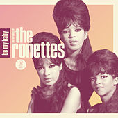 Be My Baby: The Very Best of The Ronettes von The Ronettes