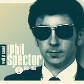Wall of Sound: The Very Best of Phil Spector 1961-1966 by Phil Spector