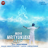 Maha Mrityunjaya Jaap - Single by Sonu Nigam