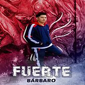 Fuerte by Barbaro