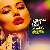 Singing With The Stars (Smooth Jazz, Brazil Lounge, Nu Soul) de Various Artists