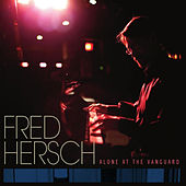 Alone At The Vanguard by Fred Hersch
