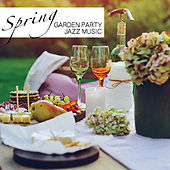 Spring Garden Party Jazz Music by Various Artists
