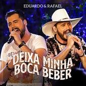 Deixa Minha Boca Beber (Ao Vivo) de Eduardo & Rafael