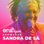 ONErpm Showcase (Ao Vivo) de Sandra De Sá