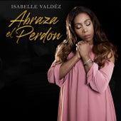 Abraza El Perdón de Isabelle Valdez
