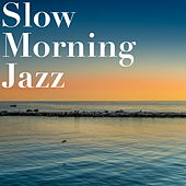 Slow Morning Jazz by Various Artists